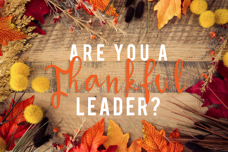 Are You a Thankful Leader