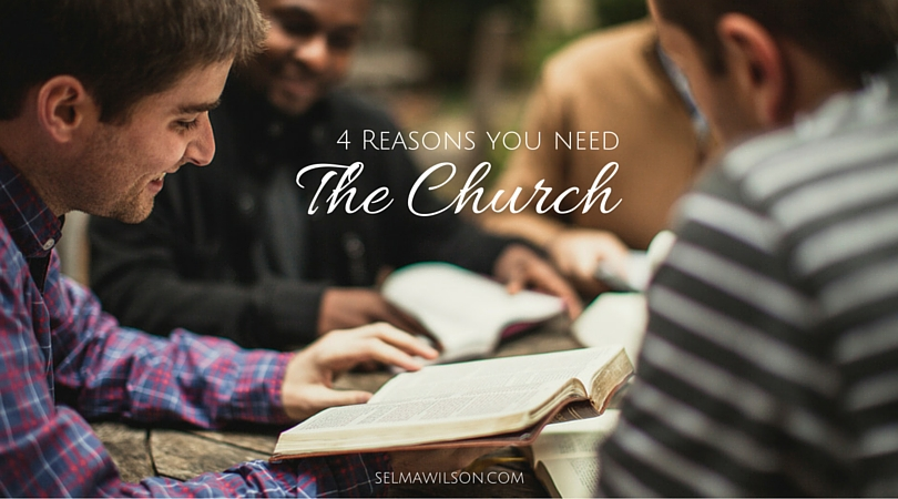4 Reasons You Need the Church