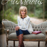 5 Ways to Live an Audacious Life